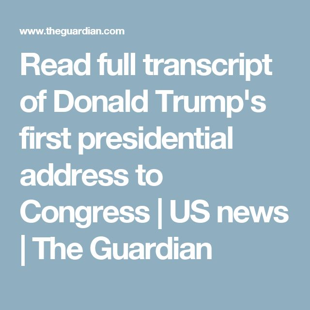 Read full transcript of Donald Trump's first presidential address to Congress | US news | The Guardian