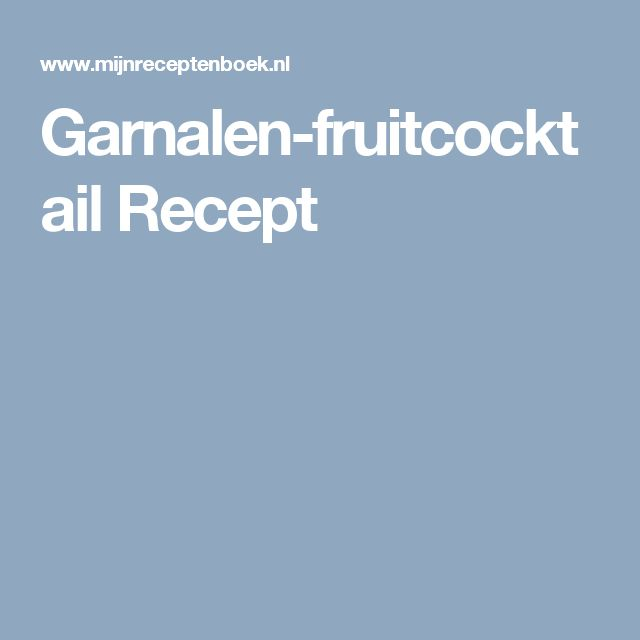 Garnalen-fruitcocktail Recept