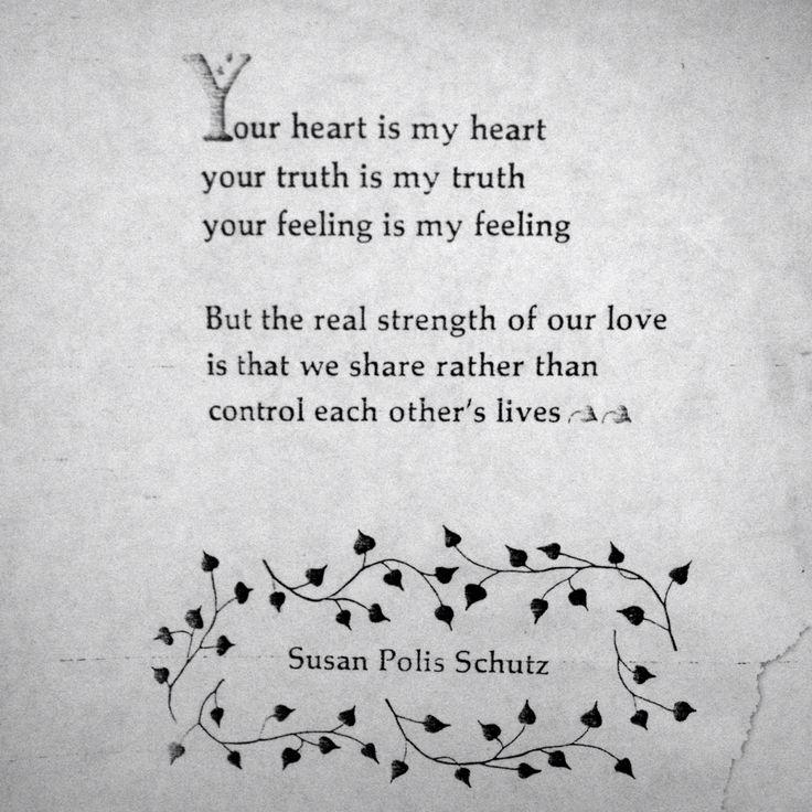We don't control each other's lives. Susan Polis Schutz