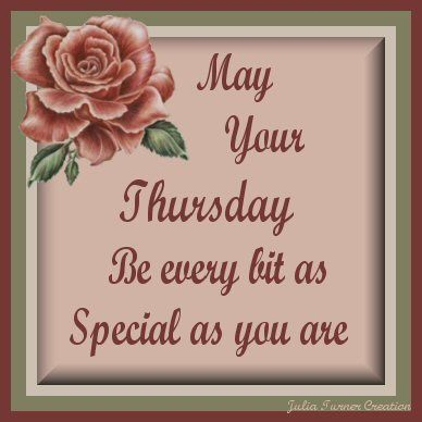 May Your Thursday Be Every Bit As Special As You Are thursday thursday quotes thursday pictures thursday quotes and sayings thursday images