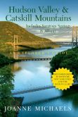 Explorer's Guide Hudson Valley & Catskill Mountains: Includes Saratoga Springs & Albany (Eighth Edition) (Explorer's Complete)