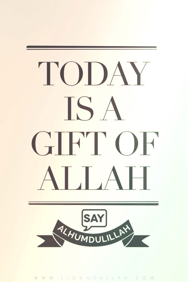 Realize that today someone is being buried and someone is fighting for his or her own life, so know that when you're reading this, you're so blessed for Allah Azza wa jall has gifted you another day to redeem your soul. So indeed, say Alhamdulillah. www.lionofAllah.com