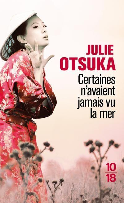 Certaines n'avaient jamais vu la mer de Julie Otsuka. Retrouvez ma chronique sur mon blog!