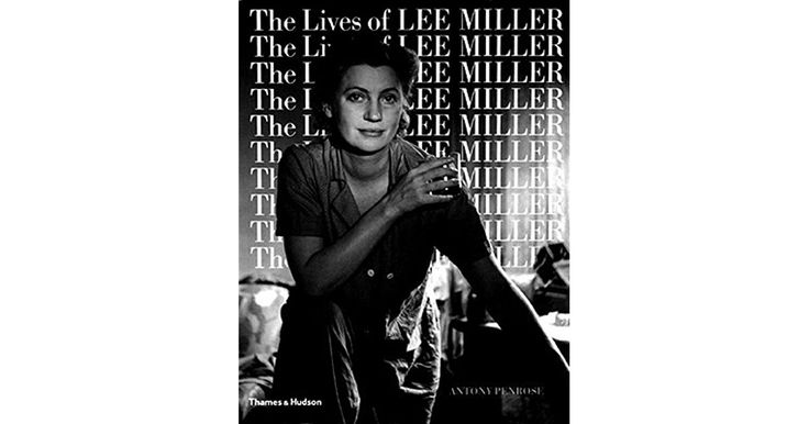 The Lives of Lee Miller by Antony Penrose — Reviews, Discussion, Bookclubs, Lists