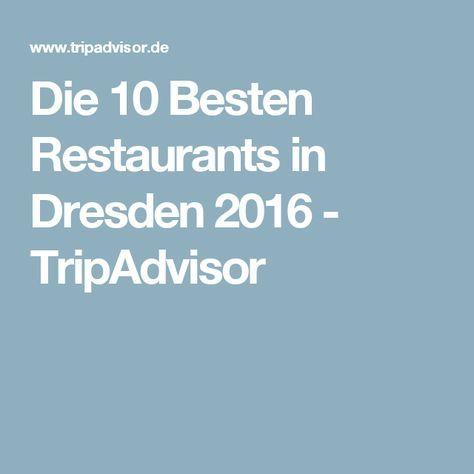 Die 10 Besten Restaurants in Dresden 2016 - TripAdvisor