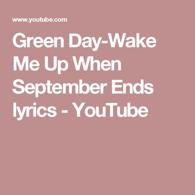 Green Day-Wake Me Up When September Ends lyrics - YouTube