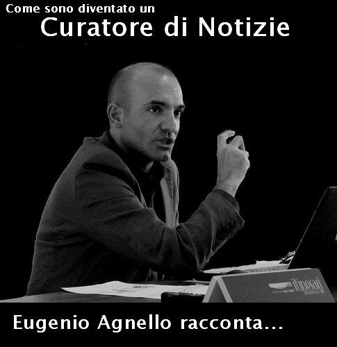 Intervista a Eugenio Agnello : Attento Curatore di Notizie: http://albertocorrera.blogspot.it/2012/10/intervista-eugenio-agnello-attento.html#