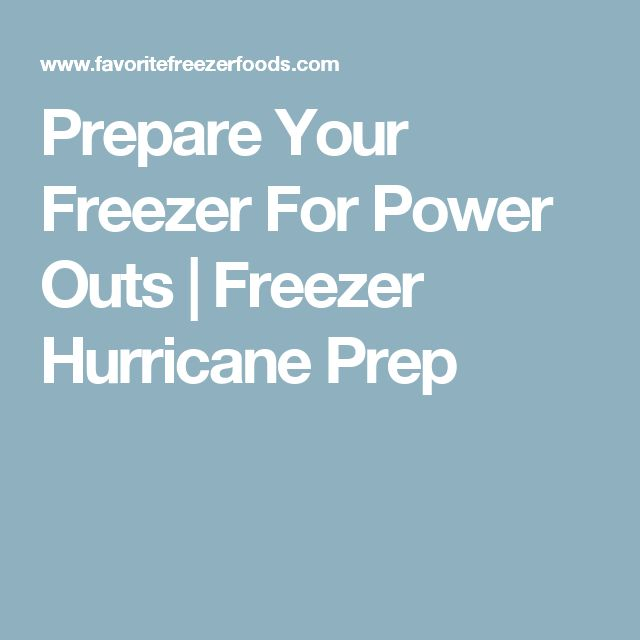 Prepare Your Freezer For Power Outs | Freezer Hurricane Prep