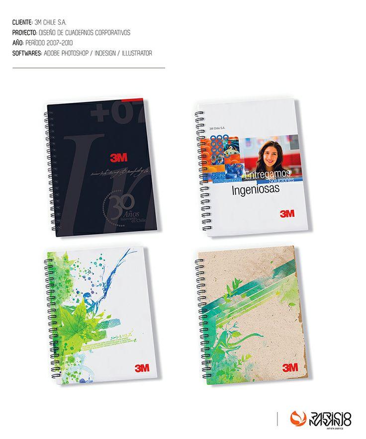 Cliente: 3M Chile S.A. Proyecto: Diseño de cuadernos corporativos Año: Período 2007 a 2010 Softwares: Adobe Photoshop / InDesign / Illustrator