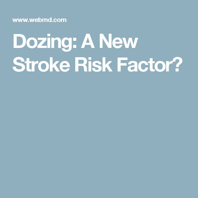 Dozing: A New Stroke Risk Factor?