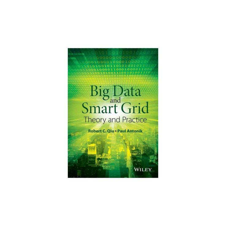 Smart Grid Using Big Data Analytics : A Random Matrix Theory Approach (Hardcover) (Robert C. Qiu & Paul