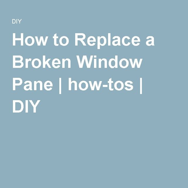 How to Replace a Broken Window Pane | how-tos | DIY
