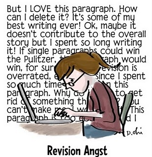 Haha! Revision Hell *IS* angst filled. Kill those darlings.