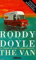 The Van (fiction, 1991), by Roddy Doyle. The third novel in Doyle's Barrytown Trilogy.