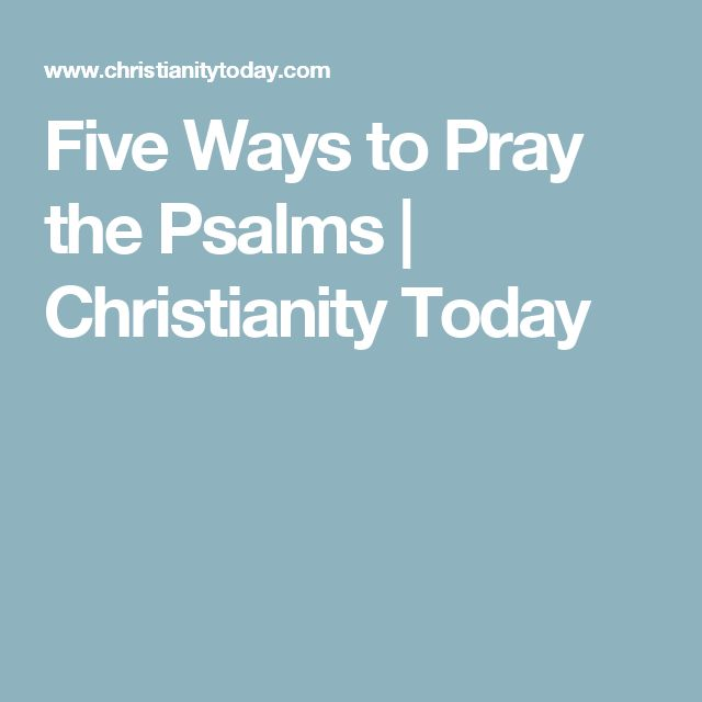 Five Ways to Pray the Psalms | Christianity Today