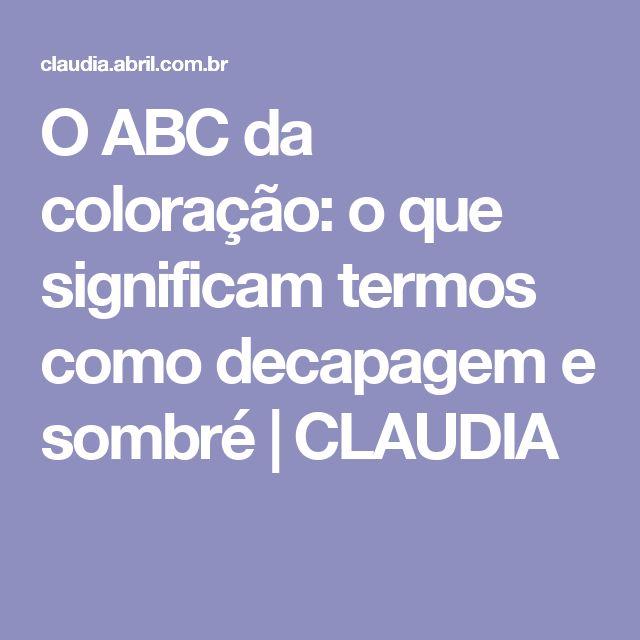 O ABC da coloração: o que significam termos como decapagem e sombré   CLAUDIA