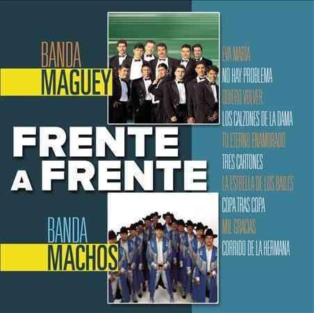 Banda Machos - Frente A Frente: Banda Maguey & Banda Machos