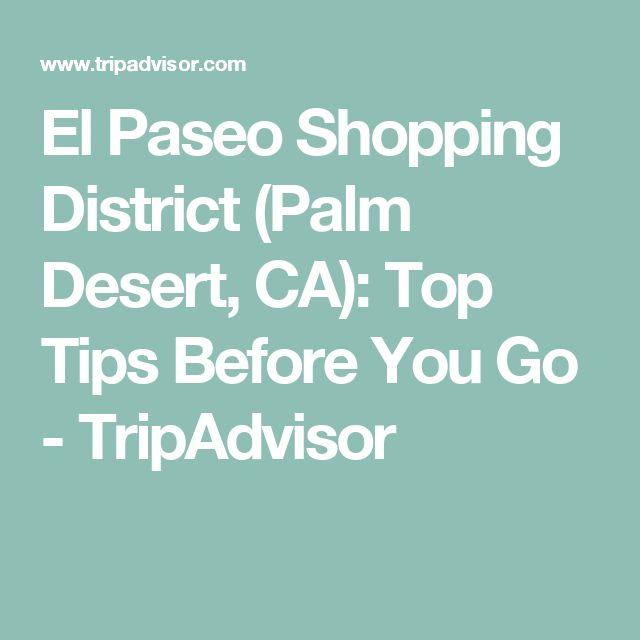 El Paseo Shopping District (Palm Desert, CA): Top Tips Before You Go - TripAdvisor