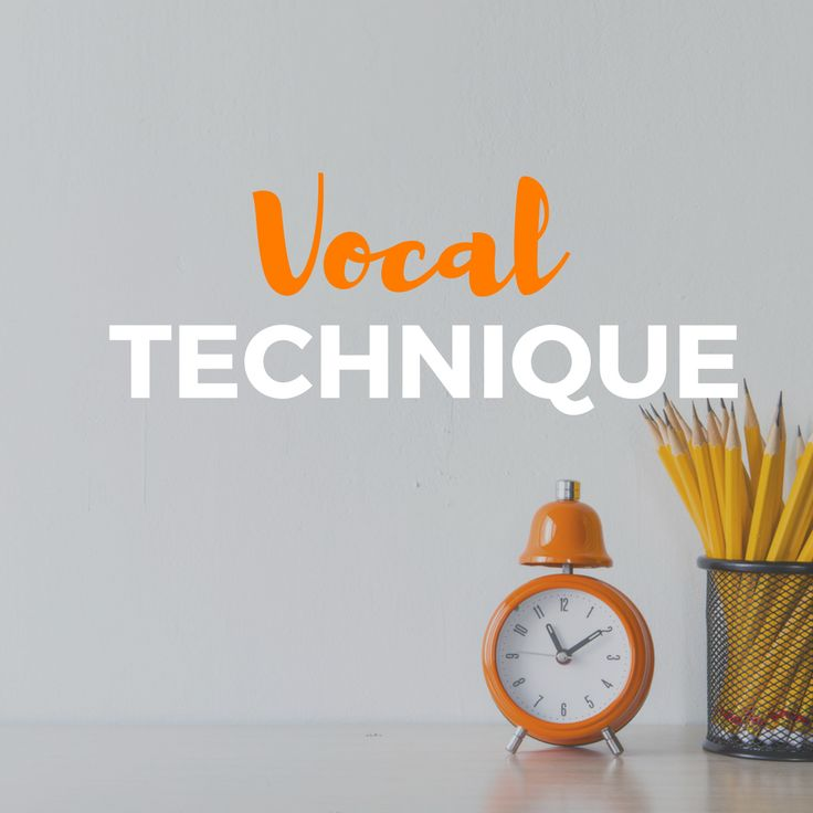 Time for vocal technique.