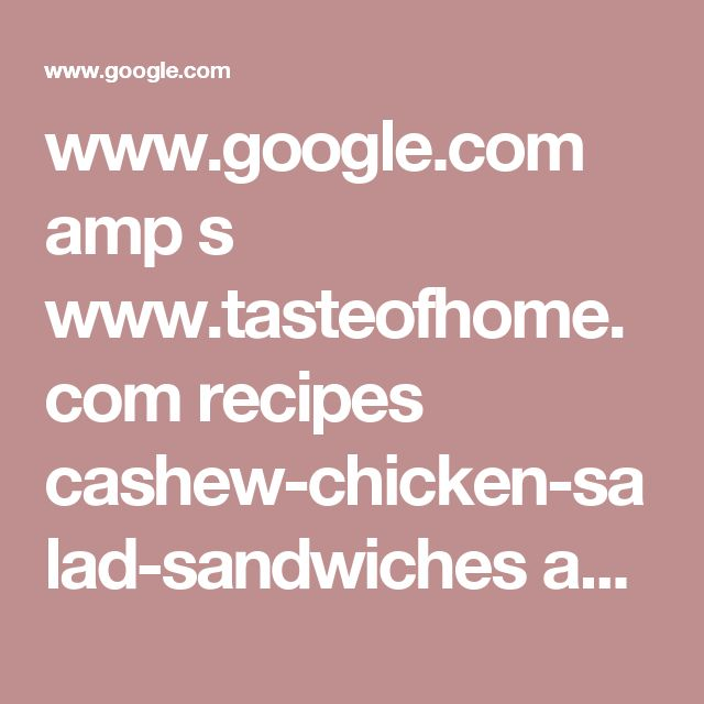 www.google.com amp s www.tasteofhome.com recipes cashew-chicken-salad-sandwiches amp