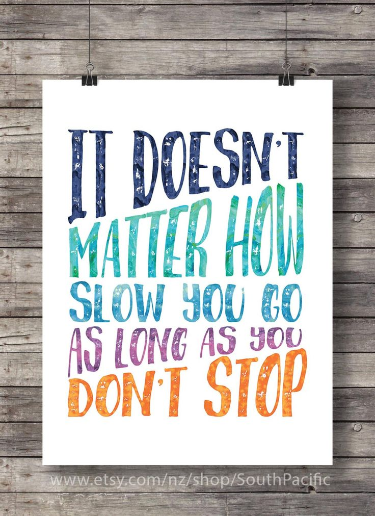 Printable art | It doesn't matter how slow you go, as long as you don't stop | typography inspiration Printable wall art print