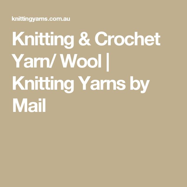 Knitting & Crochet Yarn/ Wool | Knitting Yarns by Mail