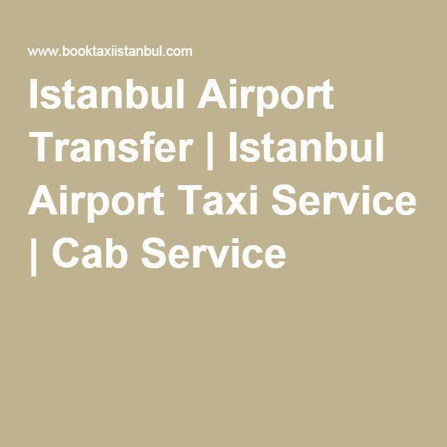 Istanbul Airport Transfer | Istanbul Airport Taxi Service | Cab Service