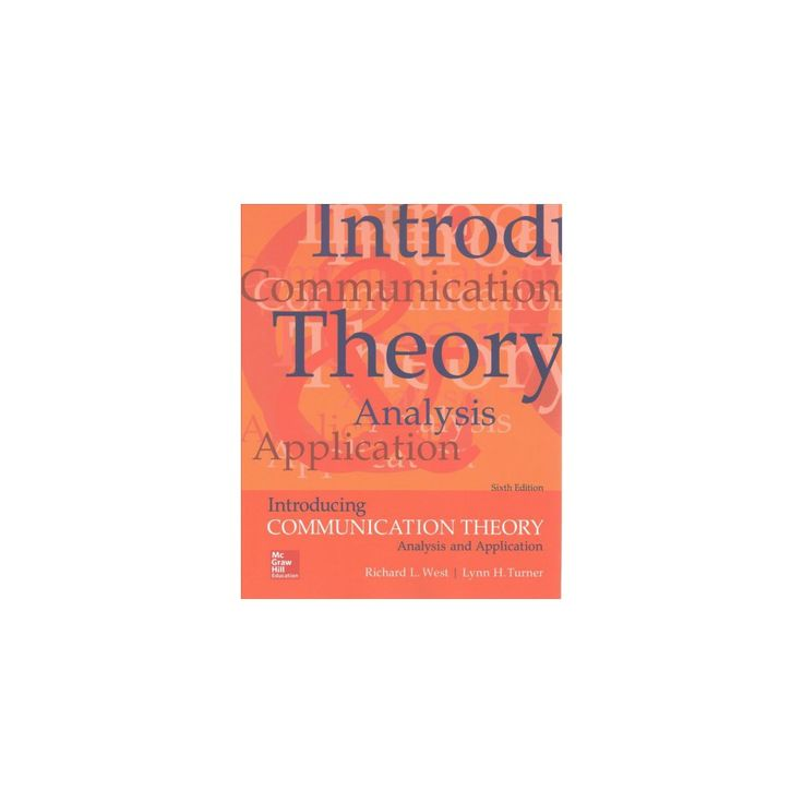 Introducing Communication Theory : Analysis and Application (Paperback) (Richard West & Lynn H. Turner)