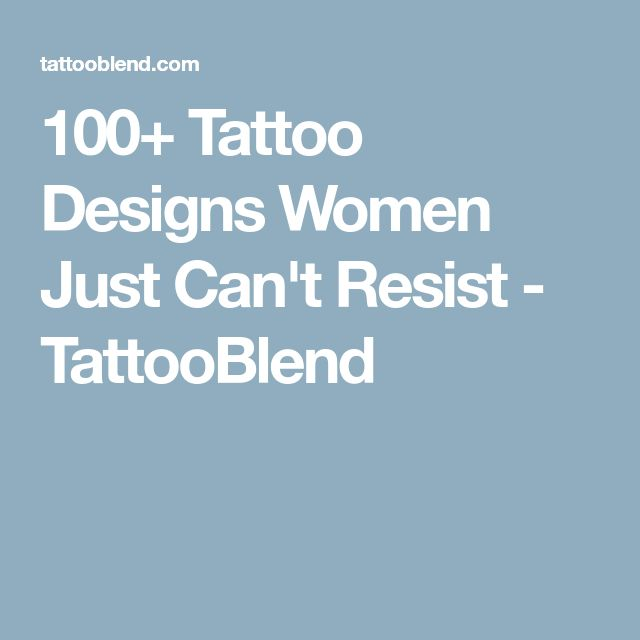 100+ Tattoo Designs Women Just Can't Resist - TattooBlend