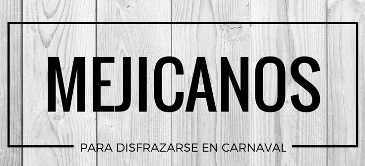 Disfrazarse de Mexicanos en Carnaval #blog #tienda #disfraces #online #carnaval #halloween