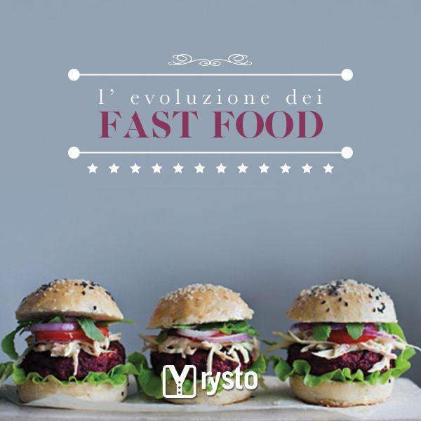 Qual è la prima cosa che vi viene in mente leggendo l'espressione fast food?  www.rysto.com/blog/2014/01/30/levoluzione-dei-fast-food-dal-cibo-spazzatura-quello-biologico-e-gourmet/