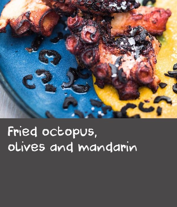 Fried octopus, olives and mandarin   This dish is based on a traditional Roman technique for cooking octopus and then adding all the benefits of deep frying. It really highlights the flavour of the octopus as well as keeping it amazingly tender. It's a great snack to eat with your hands.