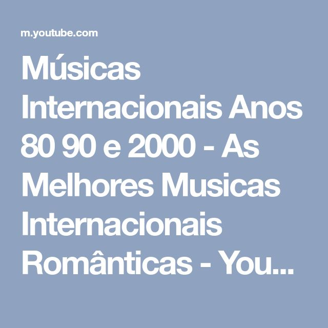 Músicas Internacionais Anos 80 90 e 2000 - As Melhores Musicas Internacionais Românticas - YouTube