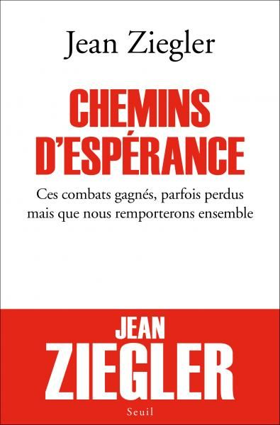 Chemins d'espérance - Jean Ziegler - Documents via @EditionsduSeuil