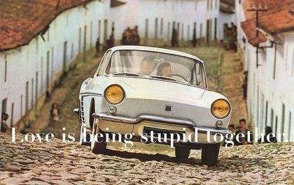 Love is being stupid together.: Stupid Together, Antigua Guatemala, Soul Mates, Retro Cars, Love Is, Things, Living, Random Pin, Heart Quotes