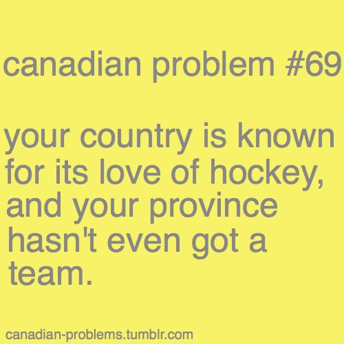 or you have two and one of them is the Leafs...