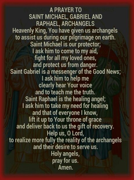 A prayer to St Michael, Gabriel and Raphael Archangels.