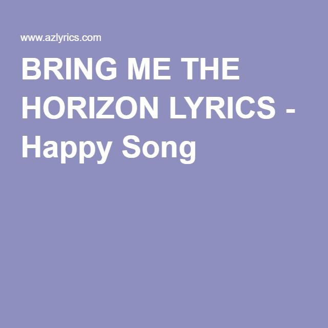 BRING ME THE HORIZON LYRICS  Happy Song