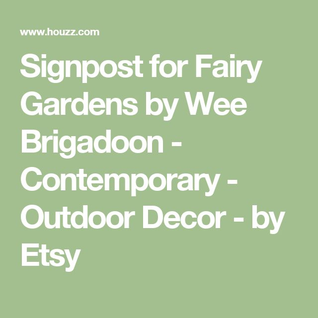 Signpost for Fairy Gardens by Wee Brigadoon - Contemporary - Outdoor Decor - by Etsy