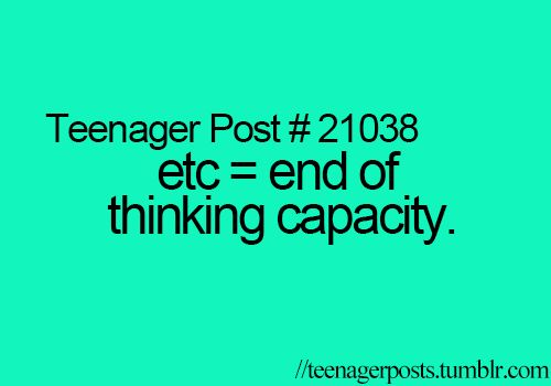 Teenager Posts--though it applies to grown ups too!