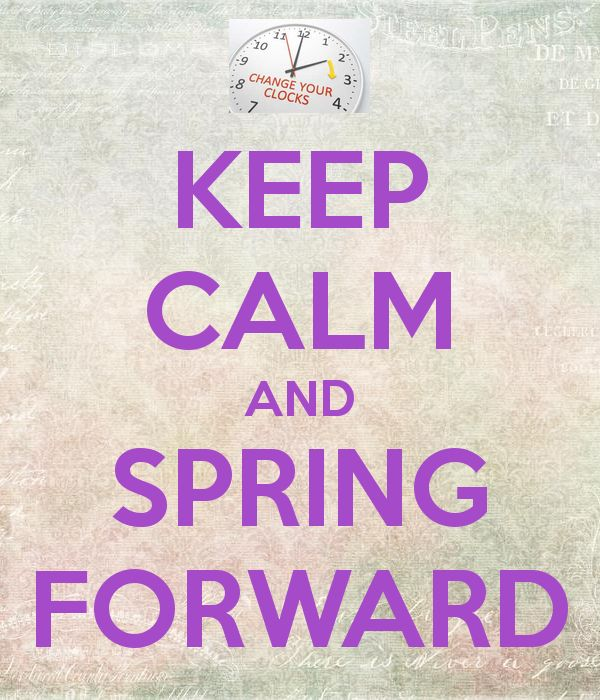keep calm & spring forward   #springforward #keepcalm