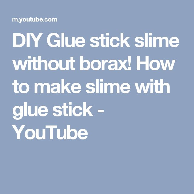 Best 25 glue stick slime ideas on pinterest fluffy slime diy glue stick slime without borax how to make slime with glue stick youtube ccuart Images