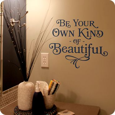 Be Your Own Kind Of Beautiful 4 Lined