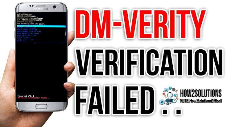 Fix Dm verity verification failed  DRK  Galaxy S7 Edge G930 G935 Samsung...
