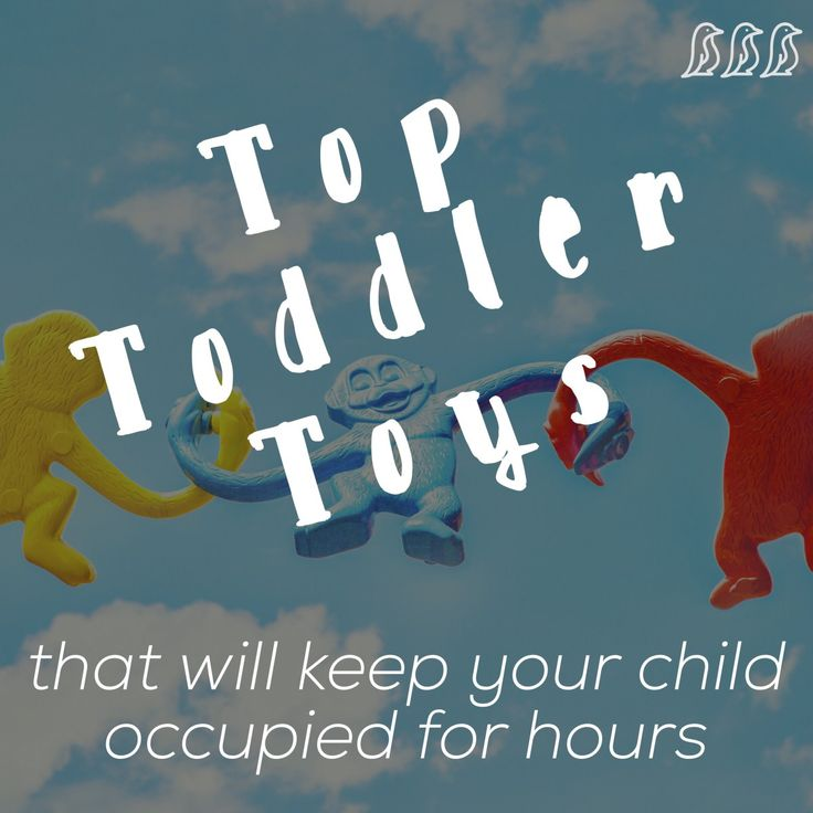 Top Toddler Toys (that will keep your child occupied for hours) #toddler #parenting