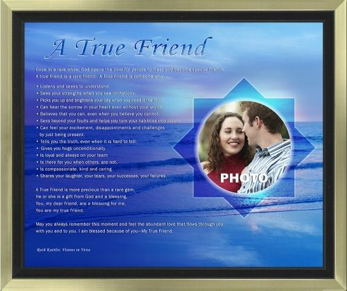 This friendship poem makes a great gift when personalized with your photo. The 11 x 14 artwork is available in your choice of print only, canvas print, canvas framed, and silver and gold double-matted frames - all with free shipping in the US.