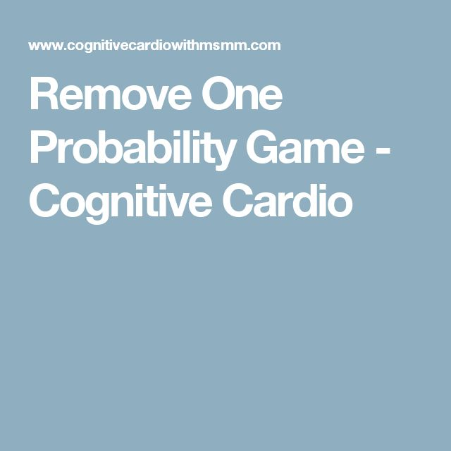 Remove One Probability Game - Cognitive Cardio