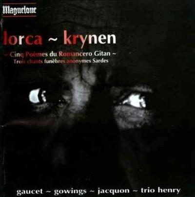 Beatrice Gaucet - Lorca: Cinq Poemes du Romancero Gitan, Trois Chants Funebres Anonymes Sardes