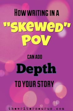 writing in skewed POV, Rashomon effect, rashomon-style story, deep POV, perspective, writing, NaNoWriMo