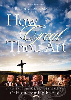 Gaither & Homecoming Friends: How Great Thou Art - DVD #christiancinema